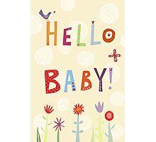 Hello Baby! Photographic Print