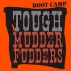 Tough MudderFudders Boot Camp by dale rogers