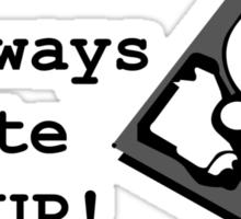 I always create BackUp! Sticker