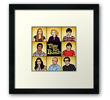 That '70s Bunch (That '70s Show) Framed Print