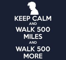 Keep Calm and Walk 500 Miles Kids Clothes