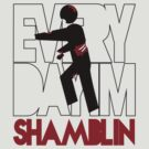Everyday I'm Shamblin' by Malc Foy