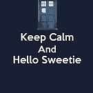 Keep Calm And Hello Sweetie (Greeting Card &amp; Postcard) by PopCultFanatics