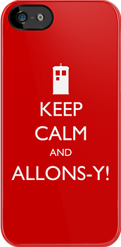 Keep Calm and Allons-y! - Doctor Who by robotplunger