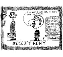 Occupy Irony editorial cartoon Photographic Print