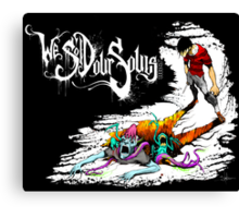 We Sold Our Souls Canvas Print