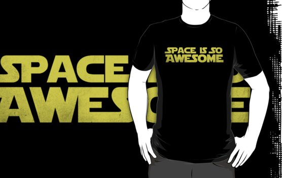SPACE IS SO AWESOME by James Hance