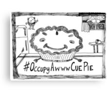 Occupy Awww Cue Pie cartoon Canvas Print
