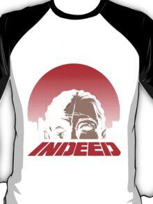 Indeed. T-Shirt