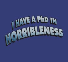 PHD in HORRIBLENESS by ideedido