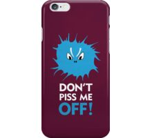 Don't Piss Me Off iPhone Case/Skin