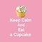 Keep Calm & Eat a Cupcake ( Pink Greeting Card & Postcard ) by PopCultFanatics