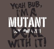 Mutant - DEAL WITH IT! Kids Clothes