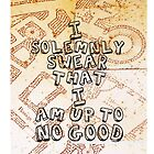 I Solemnly Swear That I am Up To No Good by Rosalind5