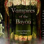 Vampires of the Bayou by Patricia Anne McCarty-Tamayo