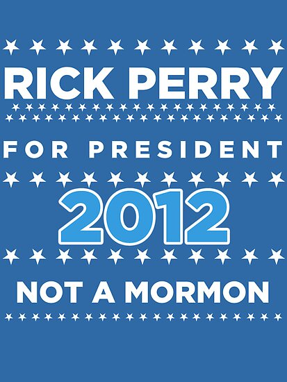 Rick Perry - Not a Mormon by BNAC - The Artists Collective.