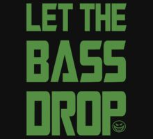 Let The Bass Drop by FlurryGFX