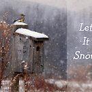 Let It Snow - Greeting Card by Lori Deiter