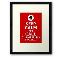 Keep Calm and Call 0118 999 881 999 119 725... Framed Print