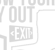 Zombie Survival Guide - Rule #22 - When In Doubt, Know Your Way Out Sticker