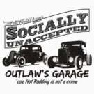 Outlaw's Garage. Socially unaccepted Hot Rods by htrdesigns