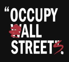 Occupy All Streets Shirt by 785Tees