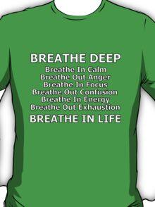 breathe life deep T-Shirt