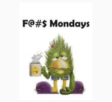 F@#$ Mondays by BestingTs