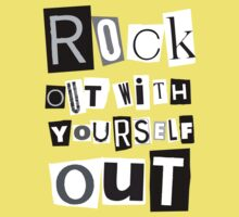 ROCK OUT WITH YOURSELF OUT! by NYTRClothing