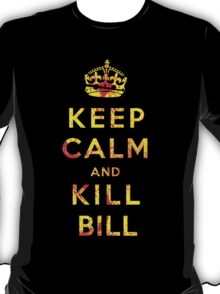 Keep Calm and Kill Bill T-Shirt