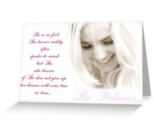 ~ She Believes ~ Greeting Card