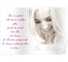 ~ She Believes ~ Poster