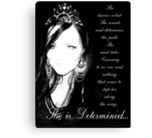 ~ She is Determined ~ Canvas Print