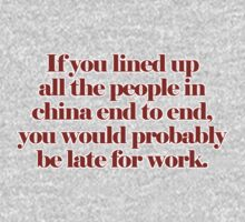 If you lined up all the people in china end to end... by digerati