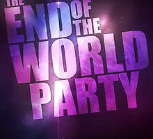 End Of The World Party Poster by Scott  Bailey