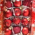 Happy Bubble Christmas  by Fiery-Fire