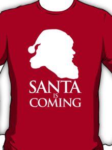 Santa is coming T-Shirt