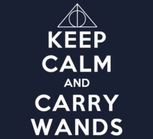 KEEP CALM and CARRY WANDS by J.H. Rackharrow