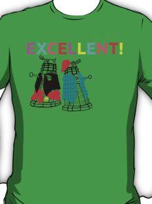 EXCELLENT! EXCELLENT! EXCELLENT! T-Shirt