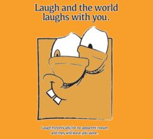 Laugh and the world laughs with you. by DrBeth210