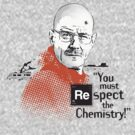 """You Must Respect The Chemistry!"" by godgeeki"
