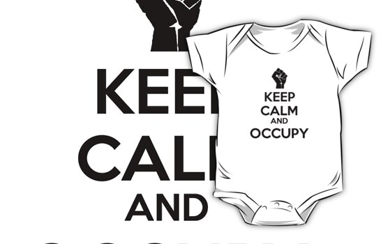 Keep Calm and Occupy by 321Outright