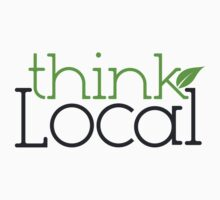 Think Local by sweettoothliz