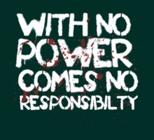 With no power, comes no responsibilty by nimbusnought