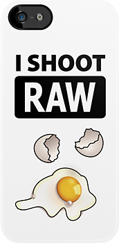 I shoot RAW (egg) by Brooke Ottley