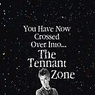 You Have Now Crossed Over IntoThe Tennant Zone ( iphone Cover ) by PopCultFanatics