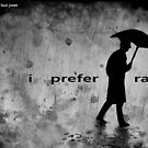 i prefer rain by Loui  Jover