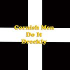 Cornish Men Do IT Dreckly by Brian Roscorla