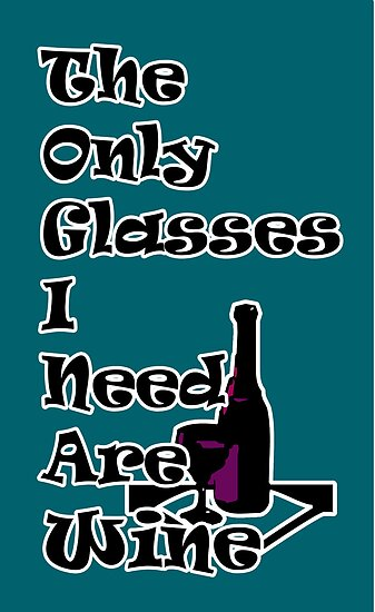 The only glasses I need are.... by HighDesign