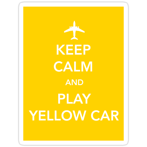 Keep Calm and Play Yellow Car [Sticker] by Skeletree
